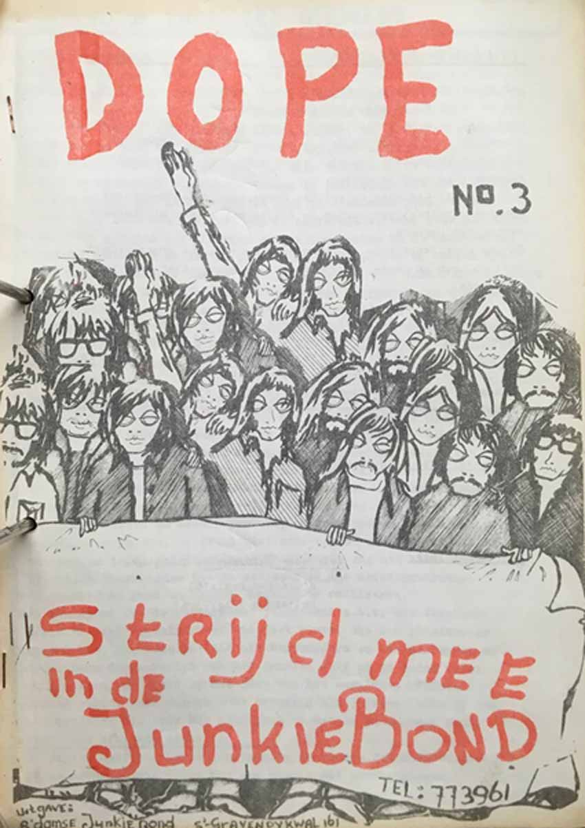 Archival material from the Rotterdam Junkie Union: 'Strijd mee in de Junkie Bond'; Dope No.3, Rotterdam, Heroin Users' Activism in Rotterdam, 1980-2000